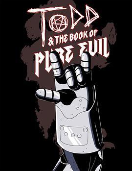 托德和纯粹的邪恶之书:末日的终结 BT/迅雷下载