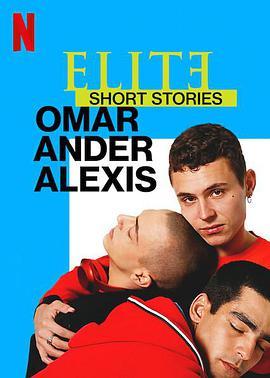 名校风暴短篇故事:奥马尔、安德与亚历克西斯 BT/迅雷下载